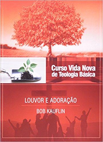 LOUVOR E ADORAÇÃO (BOB KAUFLIN) – WORSHIP MATTERS