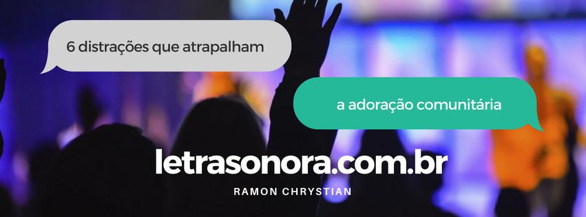 6 distrações que atrapalham a adoração comunitária