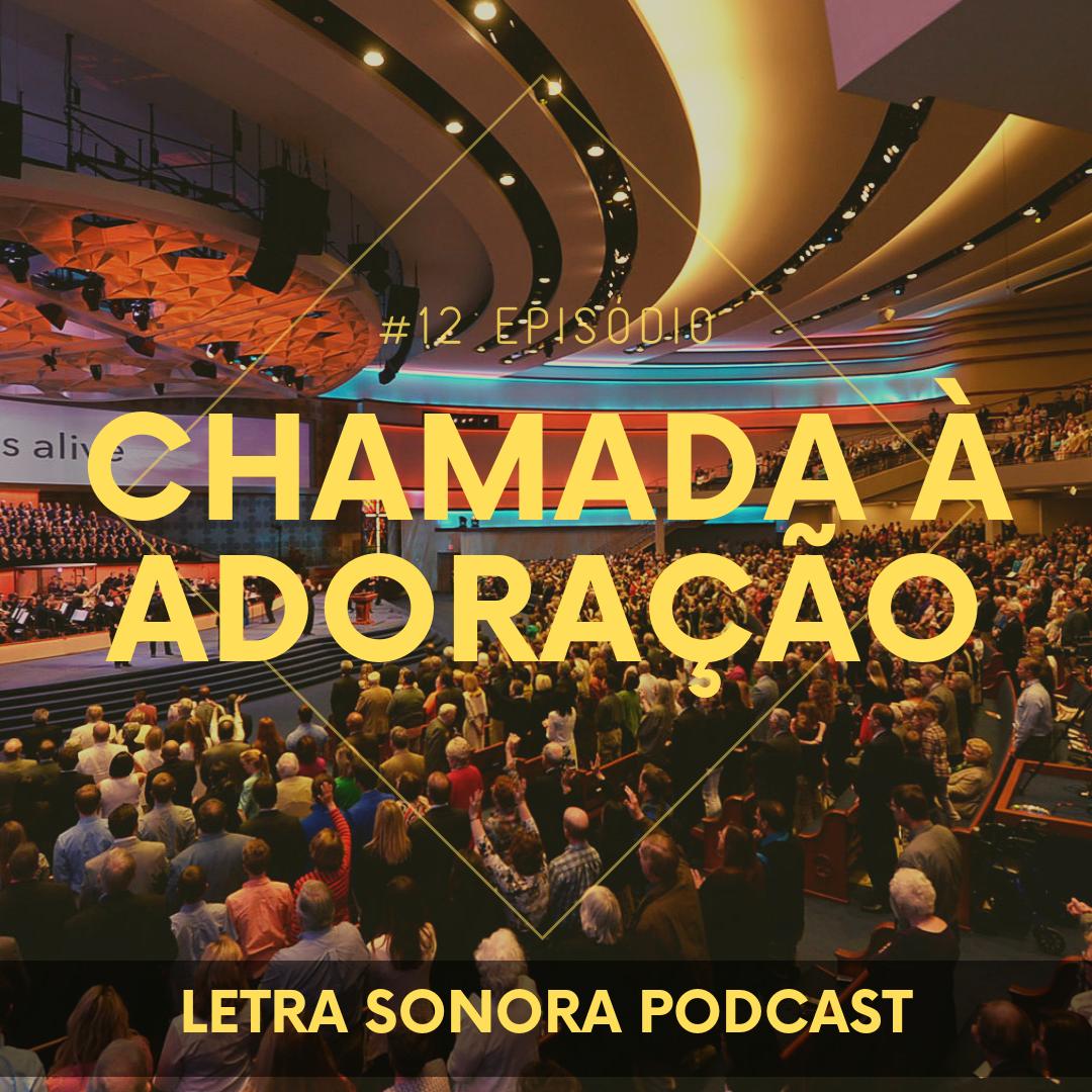 #12 Chamada à adoração, iniciando o culto – Podcast