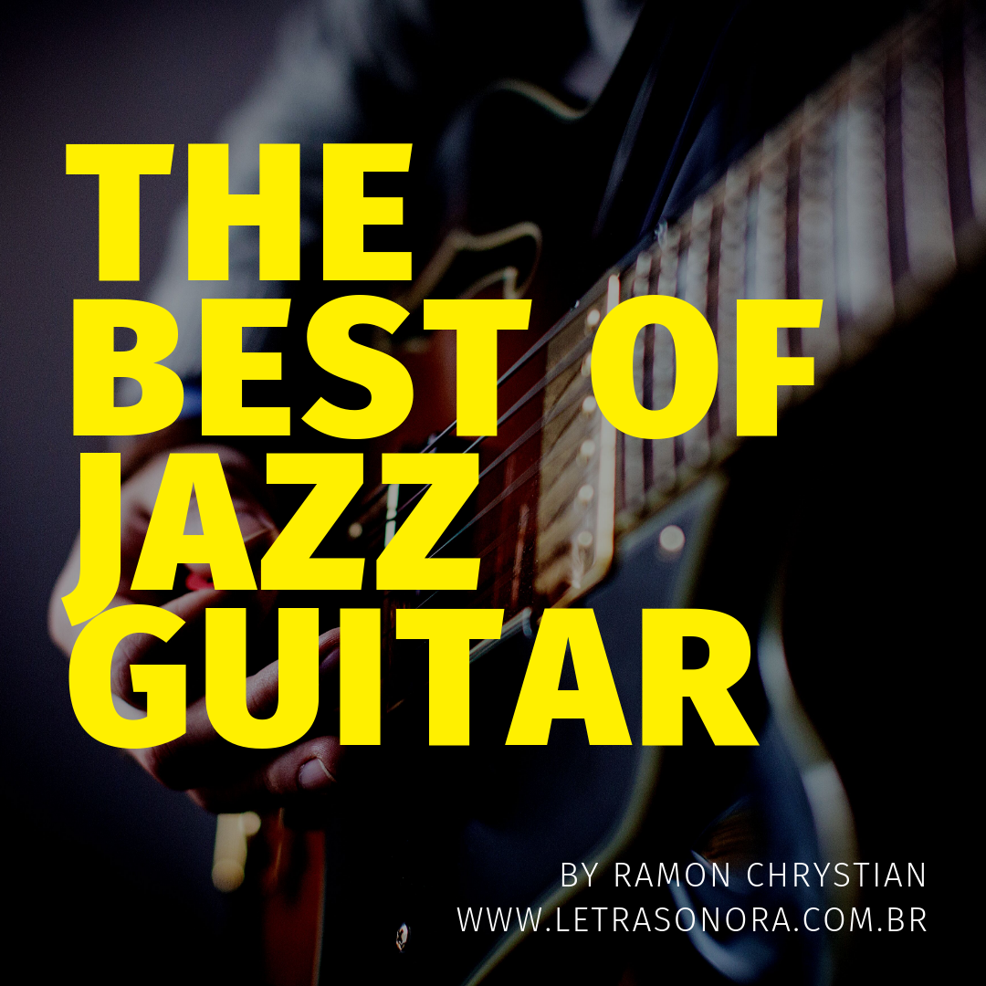 Best of Jazz Guitar – O melhor da guitarra Jazz