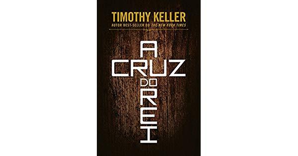 A Cruz do Rei (Timothy Keller) – Review