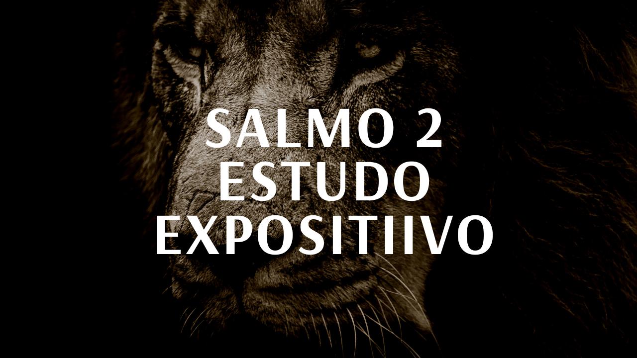 Salmo 2, Oposições frente a soberania de Jesus (Estudo Expositivo) Ramon Chrystian
