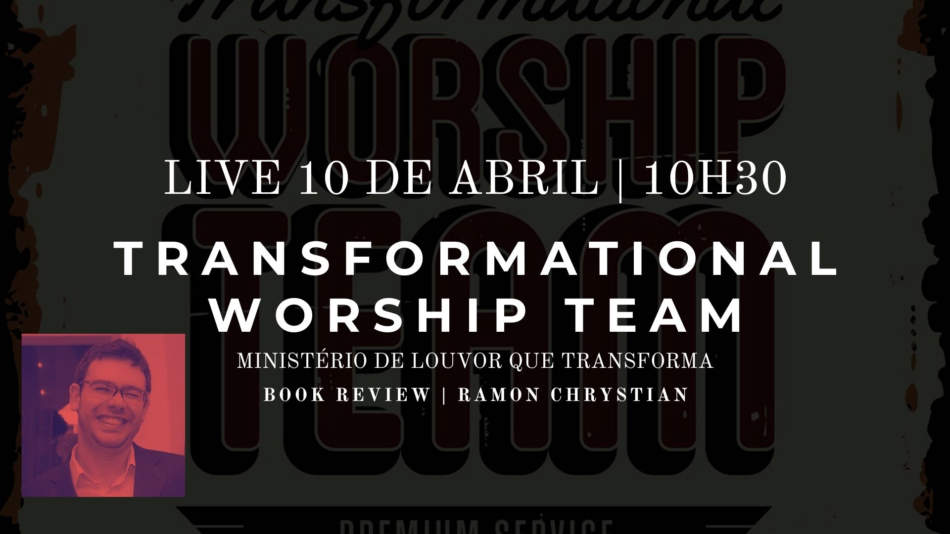 LIVE 10/04 – 10h30: Transformational Worship Team (Ministério de Louvor que Transforma) – Book Review