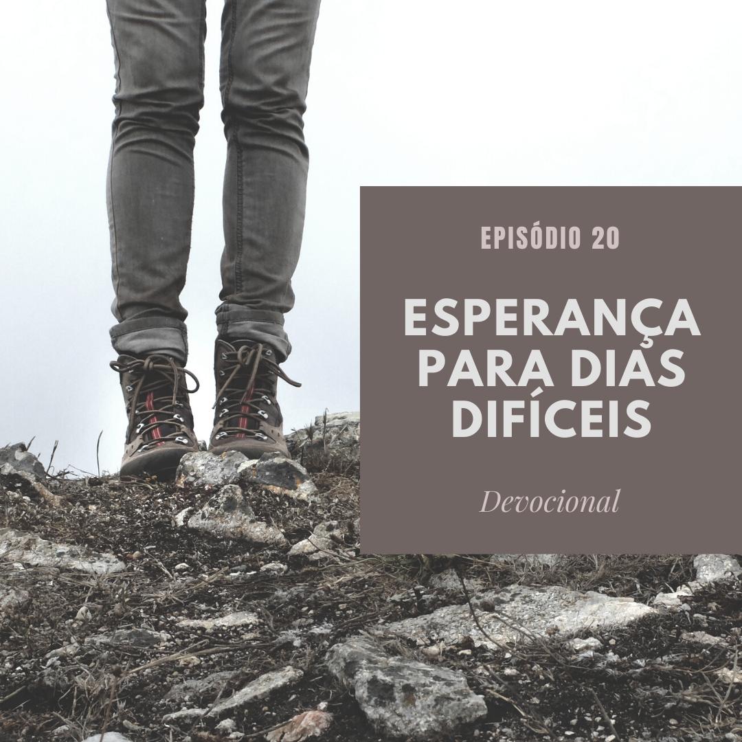 #20 Esperança para dias difíceis – Mateus 6