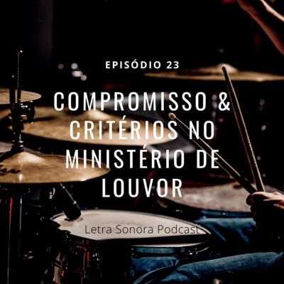 #23 Compromisso e critérios no ministério de louvor