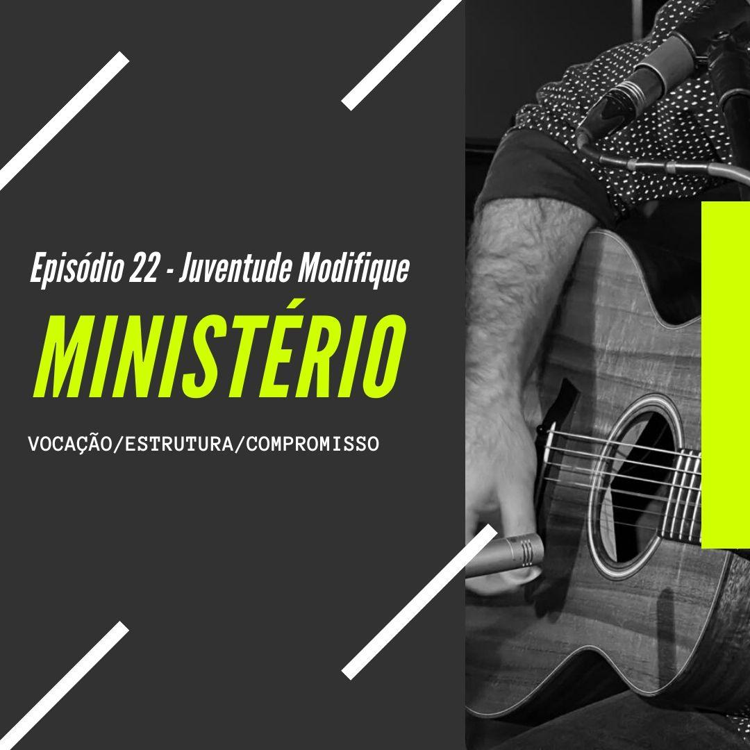 #22 Ministério: Vocação, estrutura e compromisso