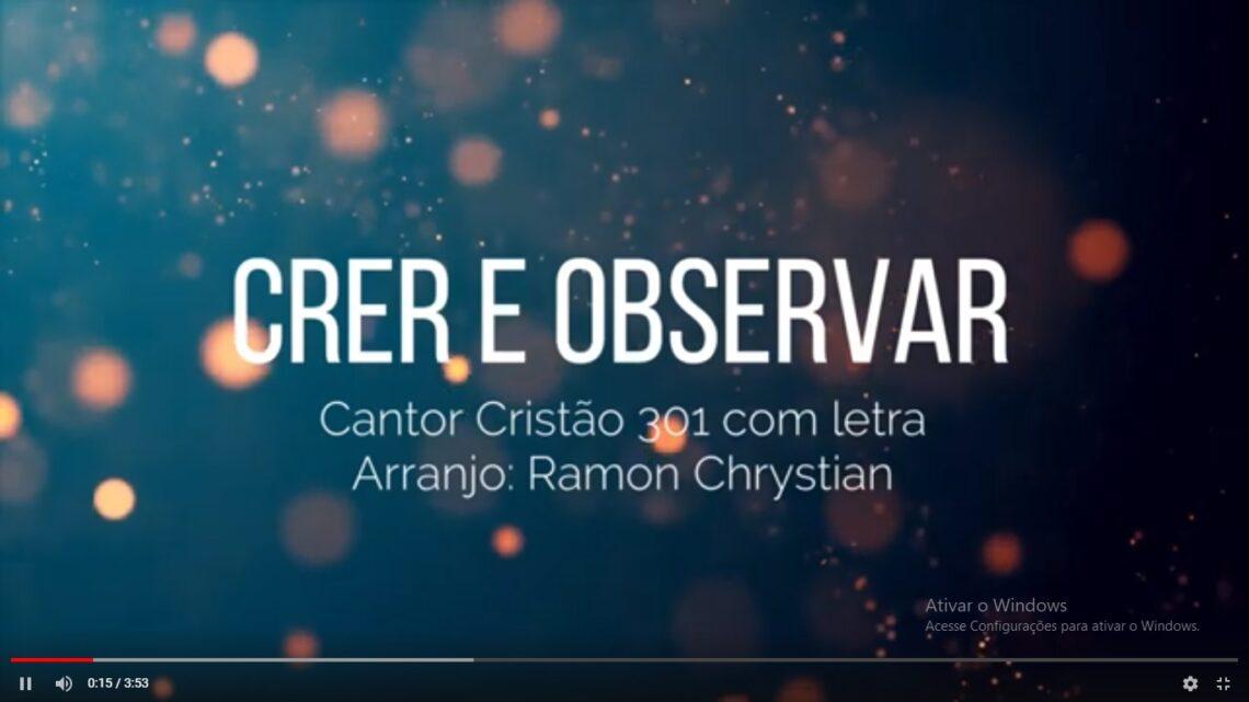 Cantor Cristão 301 – Crer e Observar | Video com Letra