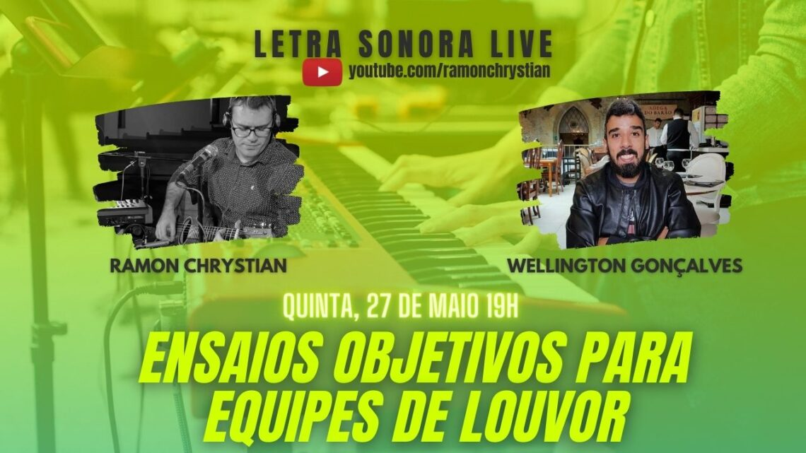 LIVE: Ensaios Objetivos para equipes de louvor   Letra Sonora