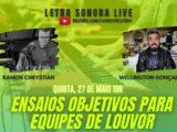 LIVE: Ensaios Objetivos para equipes de louvor | Letra Sonora