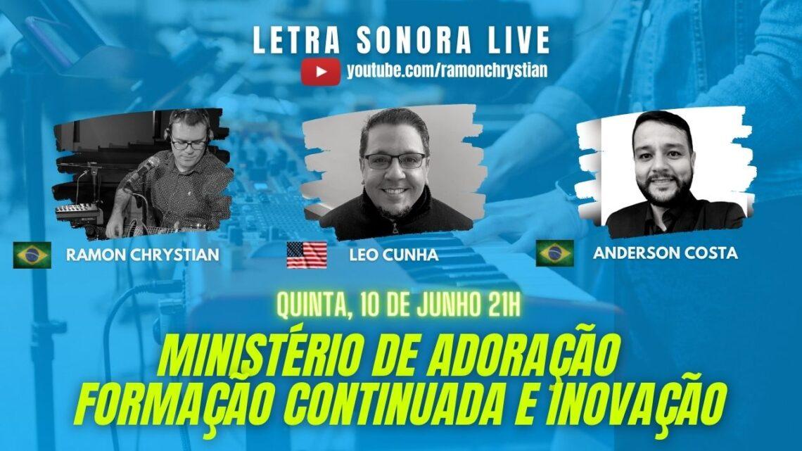 LIVE LETRA SONORA: Ministério de Adoração: Formação Continuada e Inovação (com Leo Cunha e Anderson Costa)